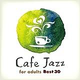 大人のゆったりカフェ・ジャズ Best30