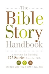The Bible Story Handbook: A Resource for Teaching 175 Stories from the Bible Paperback