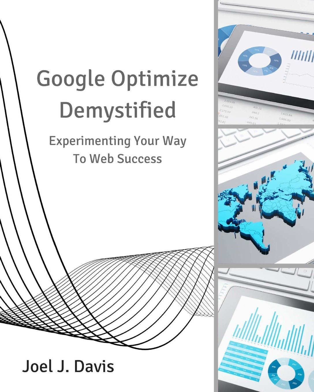 Google Optimize Demystified: Experimenting Your Way to Web Success