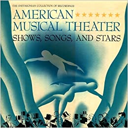 Smithsonian Collection: American Musical Theater- Shows, Songs, and