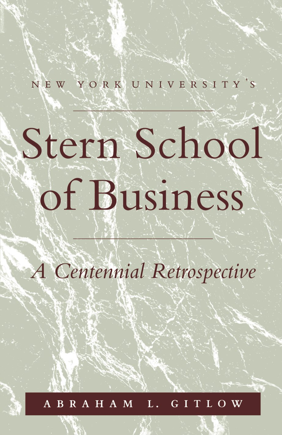 Nyus stern school of business a centennial retrospective nyus stern school of business a centennial retrospective abraham l gitlow 9780814730775 amazon books reheart Images
