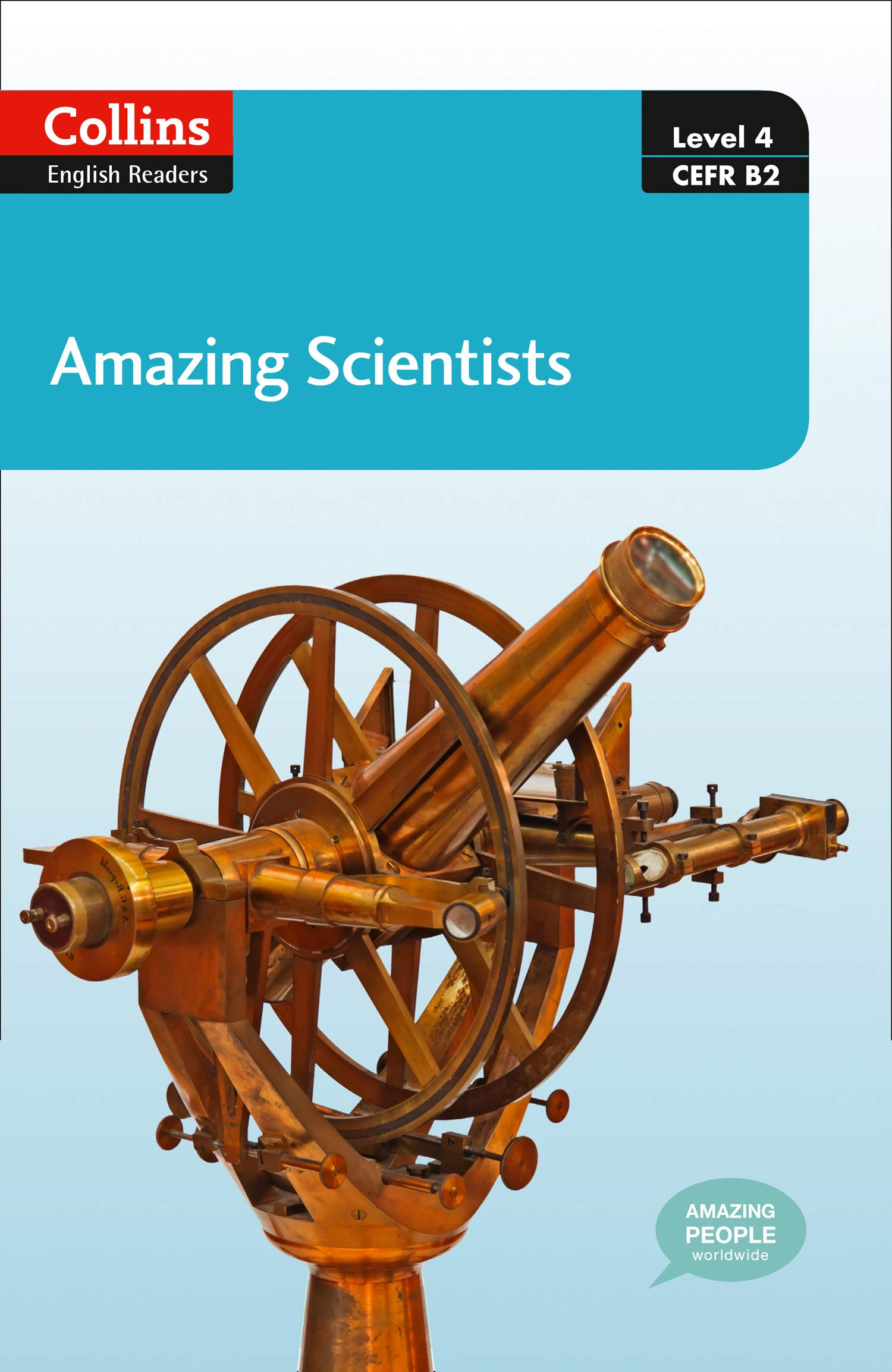 Amazing Scientists: B2 (Collins Amazing People ELT Readers)