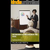 Entendendo as consequências dos fatos : Soluções (Liderança Livro 1)