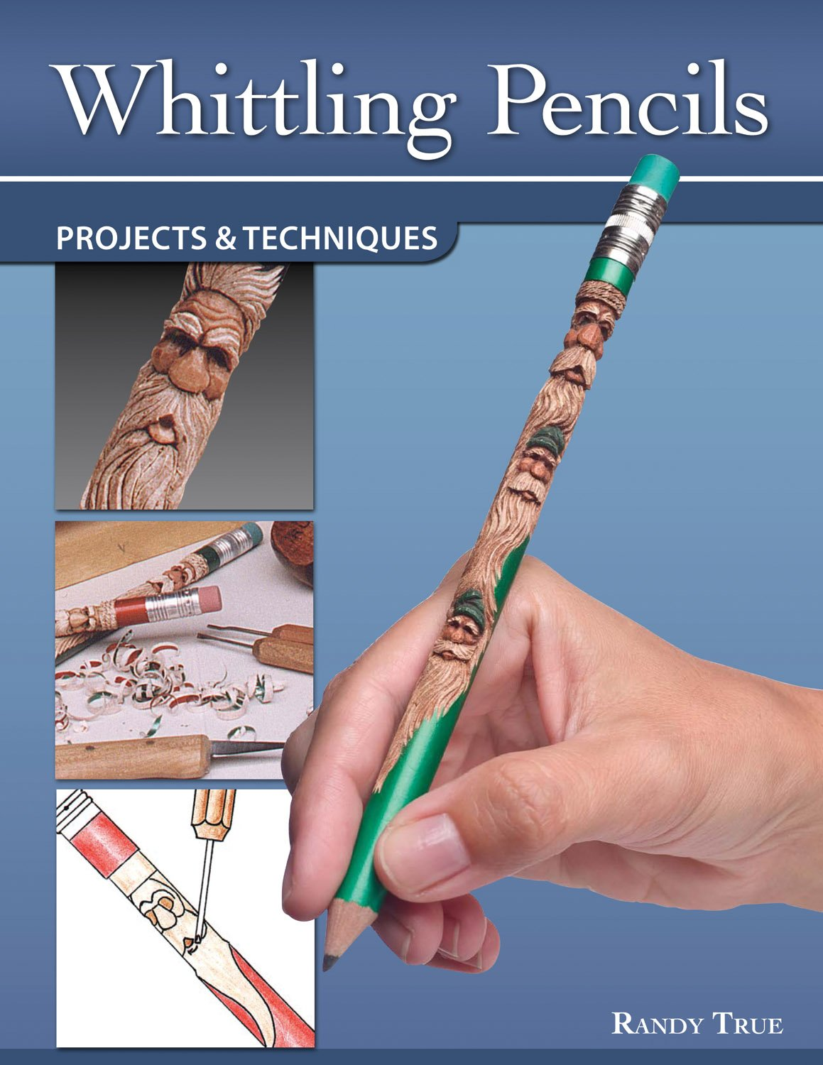 Whittling Pencils: Projects and Techniques (Fox Chapel Publishing) Learn the Slender Craft of Pencil Carving with Step-by-Step Instructions for a Santa, Wood Spirit, Leprechaun, Uncle Sam