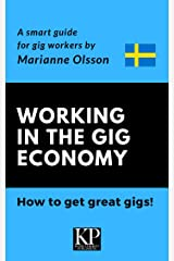 Working in the Gig Economy & How to get great gigs: About the Swedish Job Market Kindle Edition