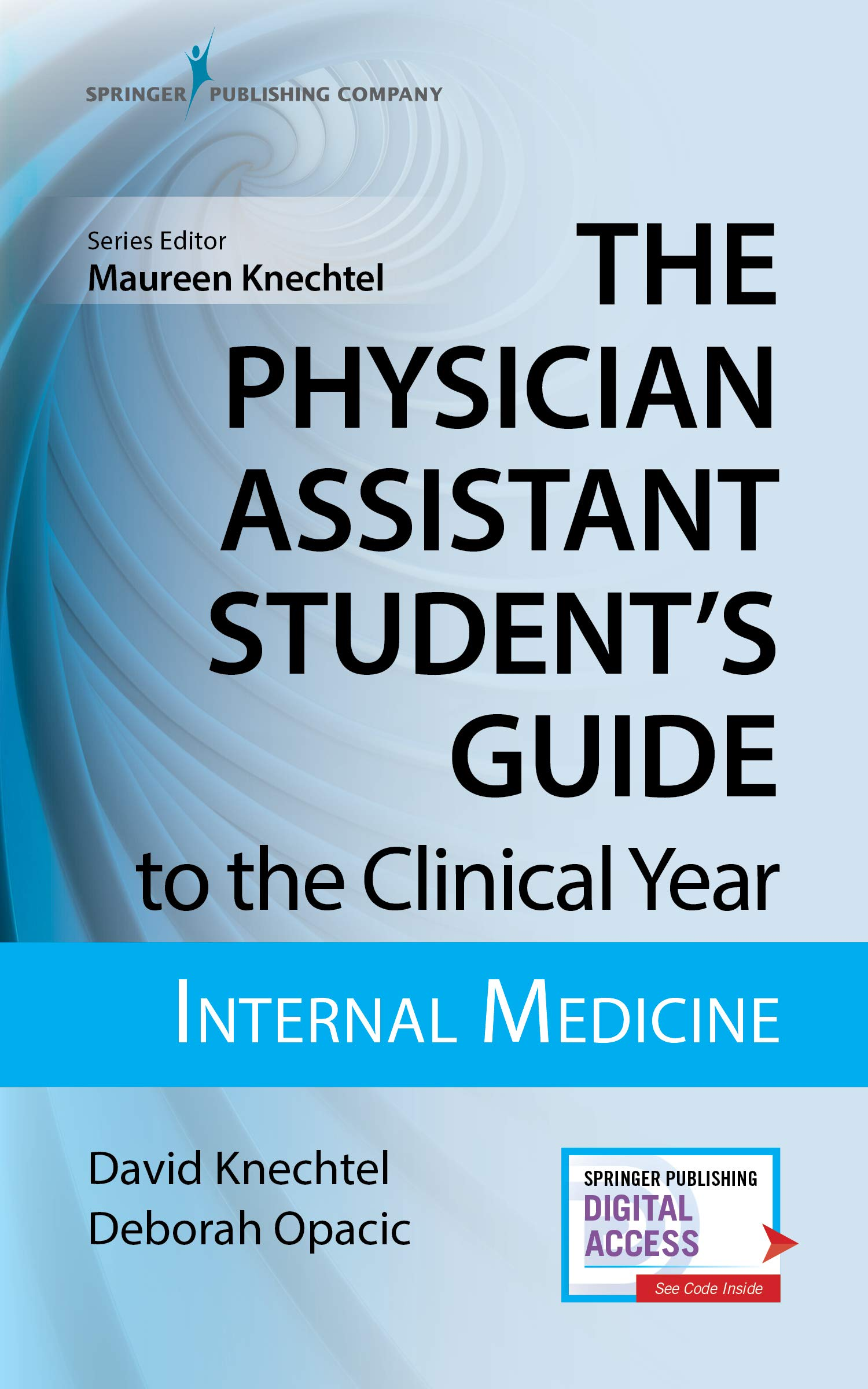 The Physician Assistant Student's Guide to the Clinical Year: Internal Medicine - PA Pocket Guide for Students, Written by Experienced PA Educators, Internal Medicine Pocket Handbook by Springer Publishing Company