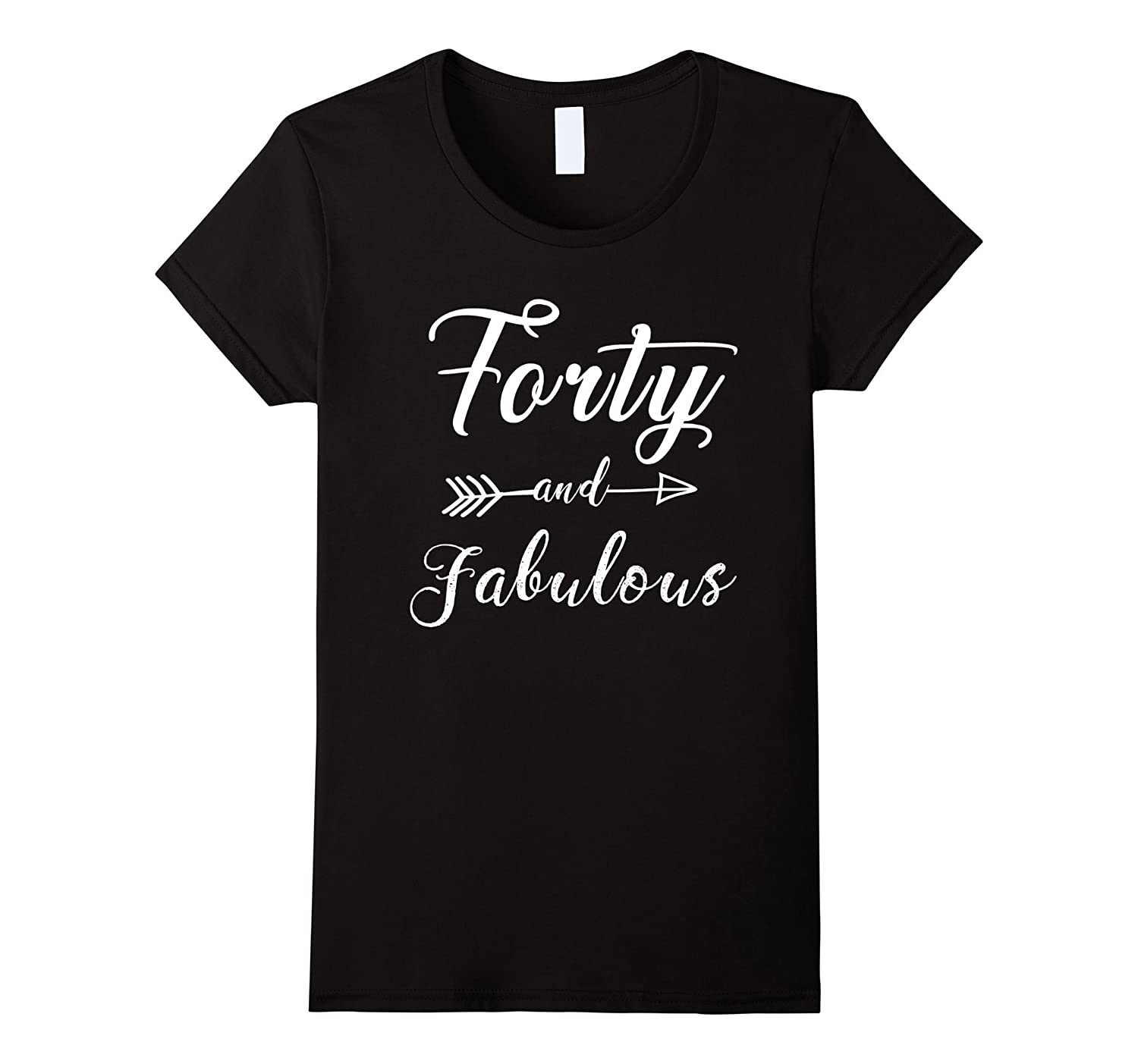 Womens Funny 40th Birthday T-Shirt - Forty And Fabulous-Art