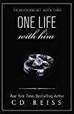 One Life With Him: A Billionaire Romance (The Submission Series Book 3)