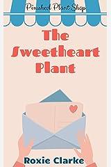 The Sweetheart Plant: A Pinwheel Plant Shop Sweet Romance Novella (Old Town Braverton Book 6) Kindle Edition