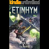 Etinhym: Path of Graves (A LitRPG Epic)