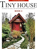 Tiny House - Book 2: For Micro, Tiny, Small, and Unconventional House Enthusiasts