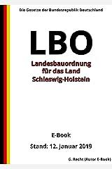 Landesbauordnung für das Land Schleswig-Holstein (LBO), 4. Auflage 2019 (German Edition) Kindle Edition