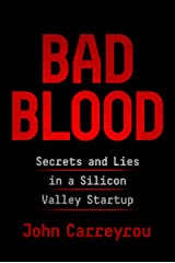 Bad Blood: Secrets and Lies in a Silicon Valley Startup Paperback