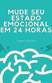 MUDE SEU ESTADO EMOCIONAL EM 24 HORAS