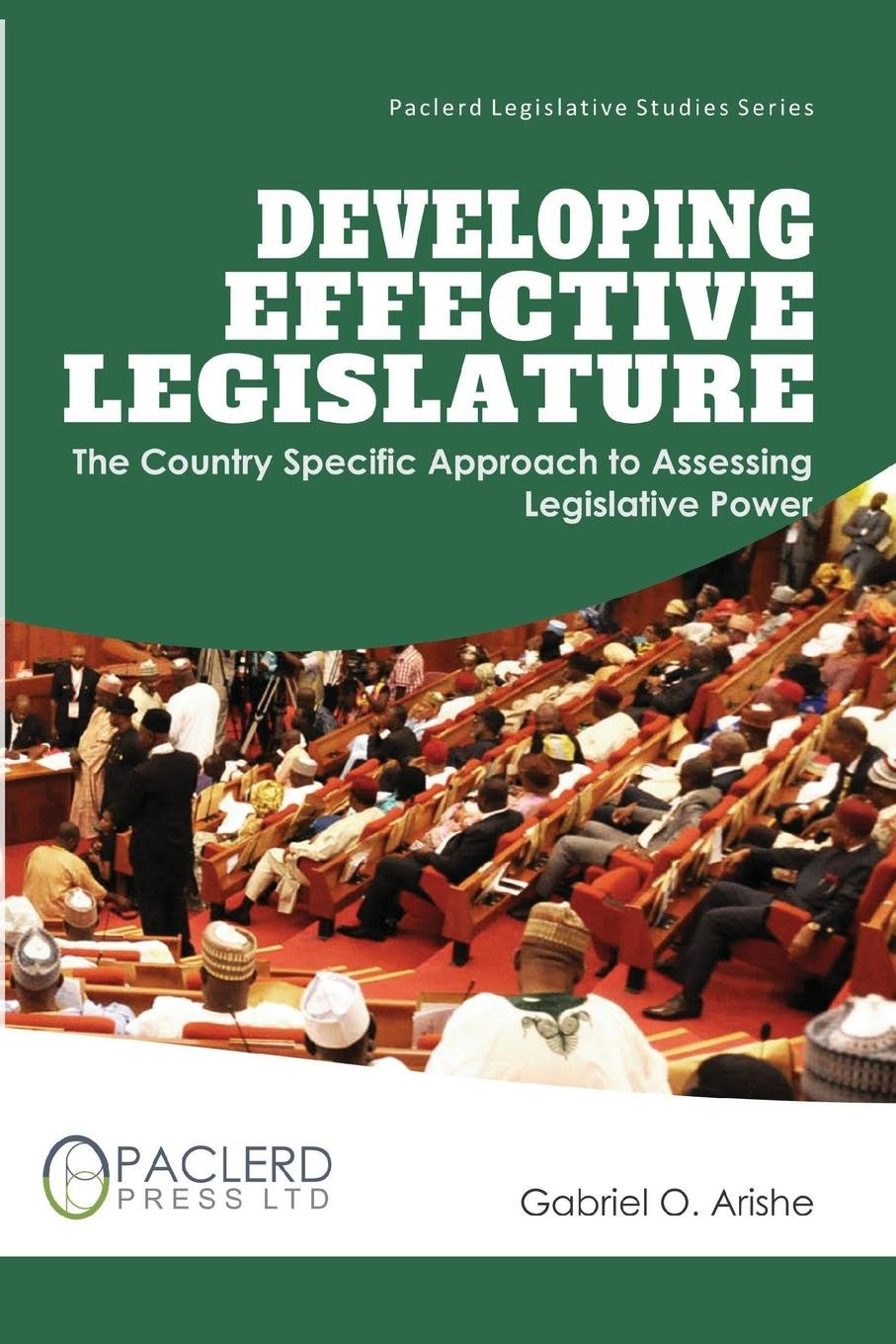 Developing Effective Legislature: The Country Specific Approach to Assessing Legislative Power pdf epub