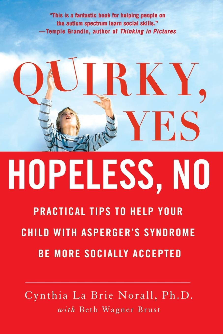 Read Online Quirky, Yes---Hopeless, No: Practical Tips to Help Your Child with Asperger's Syndrome Be More Socially Accepted PDF