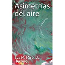 Asimetrías del aire (Spanish Edition) Apr 15, 2019
