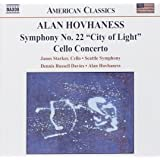 "Alan Hovhaness: Symphony No. 22 (""City of Light""); Cello Concerto"