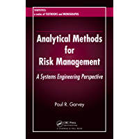 Analytical Methods for Risk Management: A Systems Engineering Perspective (Statistics: A Series of Textbooks and…