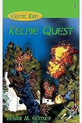 Kelpie Quest (Celtic Kids) (Volume 1) Paperback