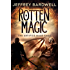 Rotten Magic (The Artifice Mage Saga Book 1)