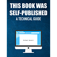 This Book Was Self-Published: A Technical Guide (English Edition)