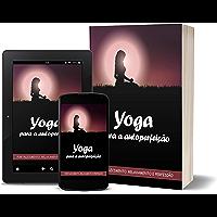 Yoga para a Autoperfeição: Yogue-se (saúde fisica e mental Livro 1)