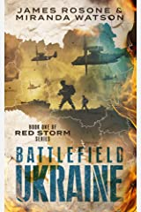 Battlefield Ukraine: Book One of the Red Storm Series Kindle Edition