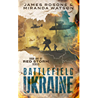 Battlefield Ukraine: Book One of the Red Storm Series (English Edition)
