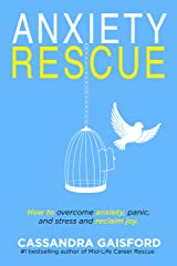 Anxiety Rescue: How to Overcome Anxiety, Panic, and Stress and Reclaim Joy (The Art of Living Book 5) Kindle Edition