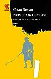 L'uomo senza un cane: Un caso per il commissario Barbarotti