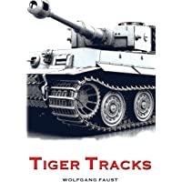 Tiger Tracks: Three Days on the Eastern Front
