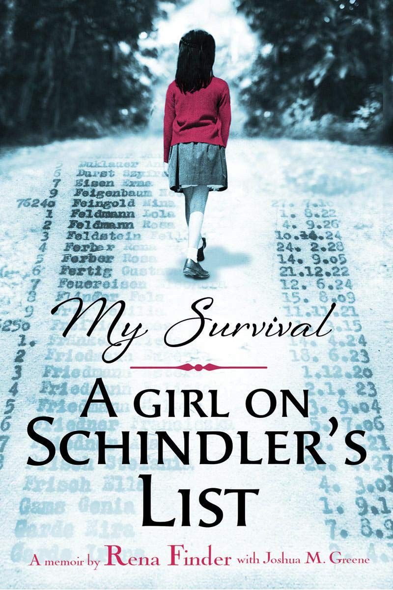My Survival: A Girl on Schindler's List: Greene, Joshua M., Finder, Rena:  9781338593792: Amazon.com: Books