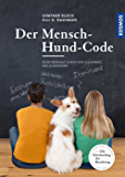 Der Mensch-Hund-Code: Selbstbewusstes Auftreten im Dschungel der Hundeszene
