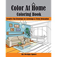 Color At Home: Creative Fun Drawings for Grownups & Teens Relaxation (interior designs)