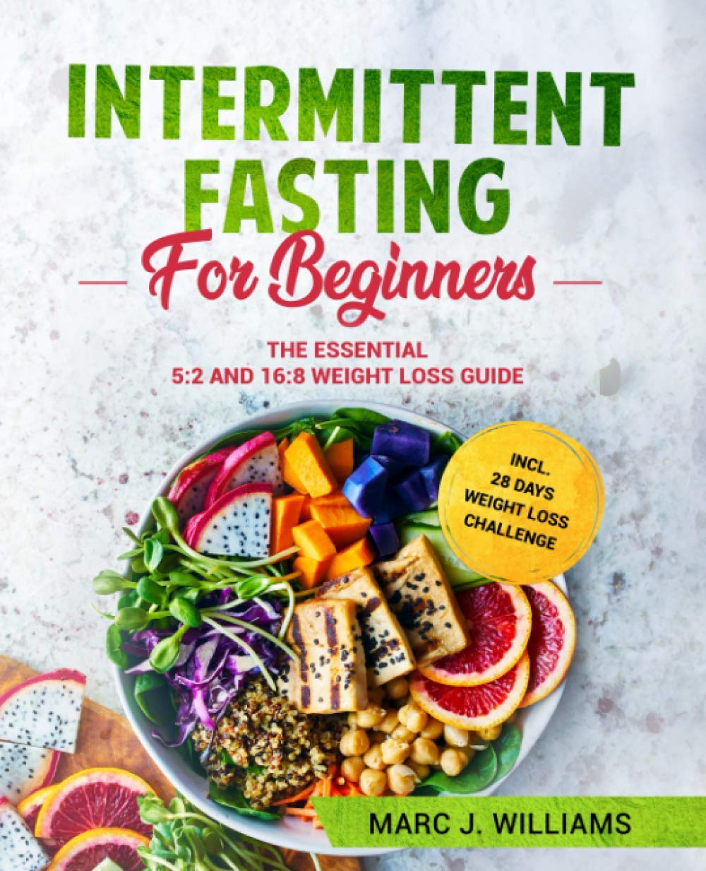 Intermittent Fasting For Beginners: The Essential 5:2 and 16 ...