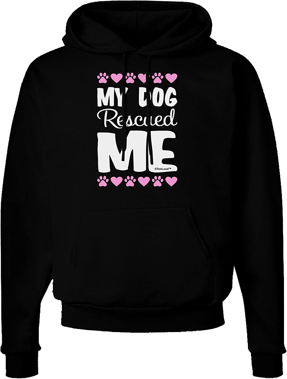 TooLoud My Dog Rescued Me Dark Hoodie Sweatshirt