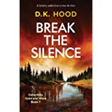 Break the Silence: A totally addictive crime thriller (Detectives Kane and Alton)