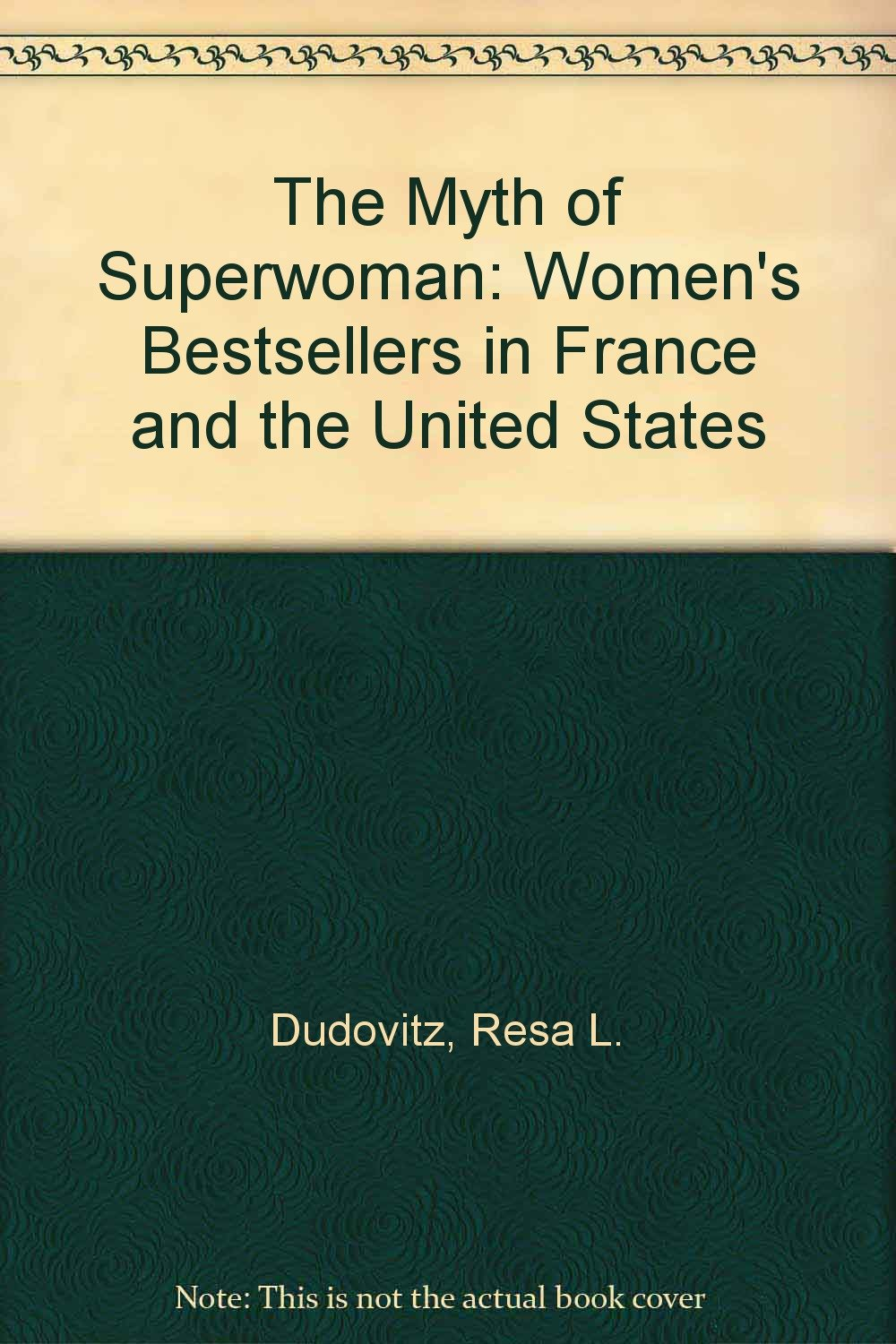 The Myth of Superwoman: Women's Bestsellers in France and the United States