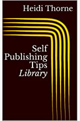 Self Publishing Tips Library Kindle Edition