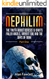 Nephilim; The Truth About Genesis 6 Giants,Fallen Angels, Ancient Evil And The Days Of Noah (The Watchers,Mystery Babylon, Trans Humanism, The Illuminati And The Occult Agenda) (English Edition)