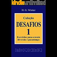 Coleção DESAFIOS 1: Exercícios para a mente, diversão e passatempo