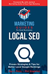 Local SEO: Proven Strategies & Tips for Better Local Google Rankings (Marketing Guides for Small Businesses) Kindle Edition