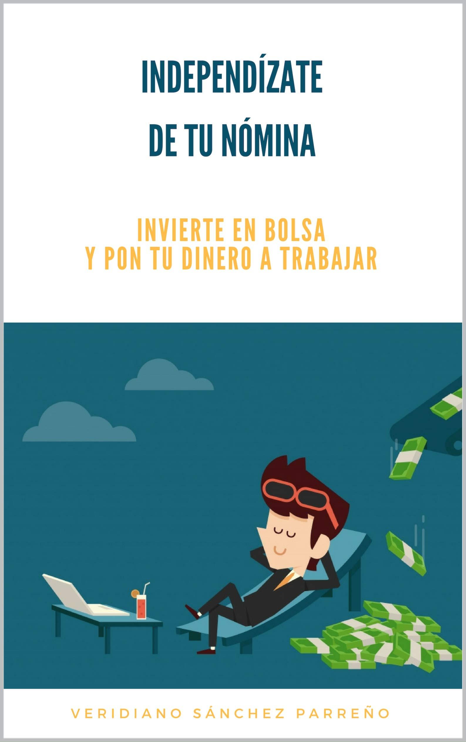 Independizate de tu nómina: Invierte en bolsa y pon tu dinero a trabajar