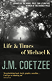 Life And Times Of Michael K: Winner of the Booker Prize 1983