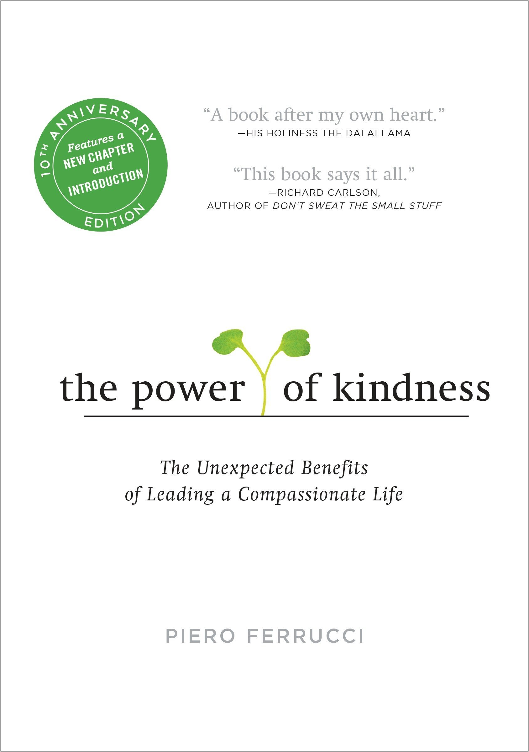 The Power of Kindness: The Unexpected Benefits of Leading a Compassionate Life–Tenth Anniversary Edition