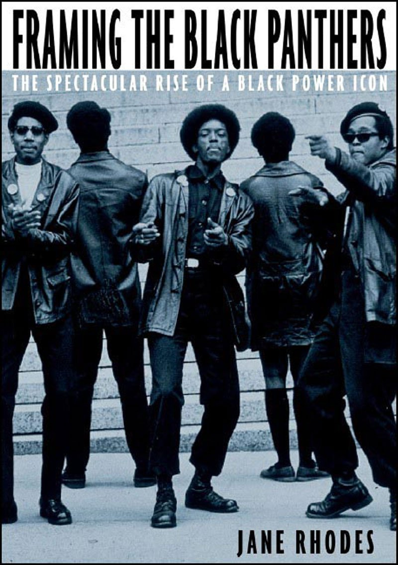 Read Online Framing the Black Panthers: The Spectacular Rise of a Black Power Icon ebook