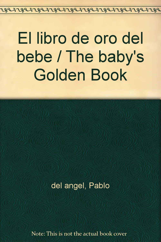 El libro de oro del bebe (Spanish Edition): Pablo del Angel ...