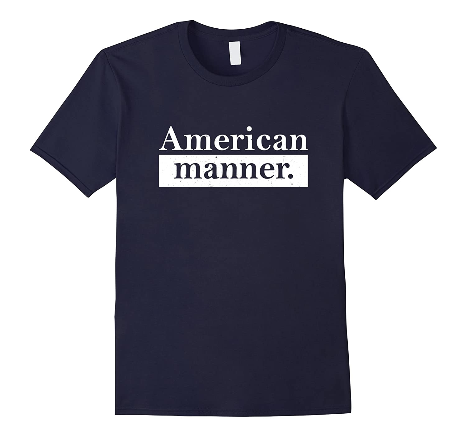 4th of July Independence Day American Manner T-Shirt-4LVS