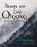 Heaven and Earth Qigong Volume One: Heal Your Body and Awaken Your Chi